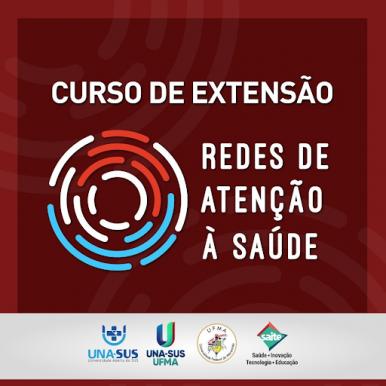 UNA-SUS/UFMA lança Curso de Extensão em Redes de Atenção à Saúde