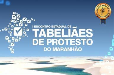 São Luís sedia 1º encontro de tabeliães de protesto do MA