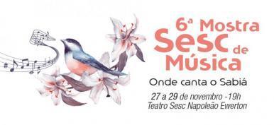 6ª Mostra de Música Sesc Onde Canta o Sabiá movimenta São Luís
