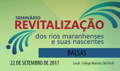 Balsas vai receber V Seminário Revitalização dos Rios Maranhenses