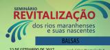 Confira a programação do V Seminário Revitalização dos Rios Maranhenses