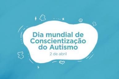 Programação celebra Dia Mundial de Conscientização do Autismo